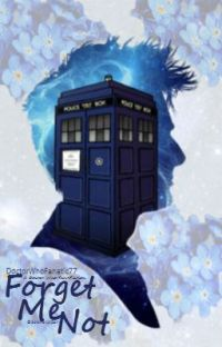 Forget Me Not(Doctor Who Fanfiction) cover