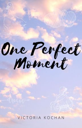 One Perfect Moment by VictoriaKochan