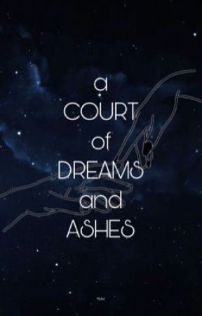 A Court Of Dreams and Ashes | acotar x tog by its_red_riot_