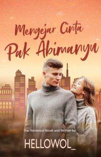 Mengejar Cinta Pak Abimanyu (Completed) cover