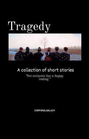 Tragedy  by CorporalGalaxy