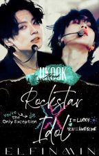 Rockstar X Idol ☆ Jikook ☆ Completed✔ by xeviara