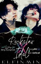 Rockstar X Idol ☆ Jikook ☆ Completed✔ by elfinmin