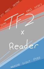 Tf2 x reader by twomanytacos