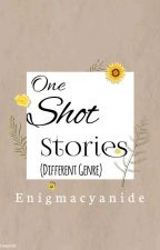One shot stories (Diff. Genre) by Enigmacyanide