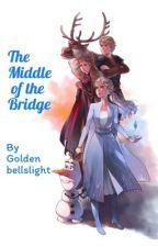The Middle of the Bridge (Frozen 2 x Reader) by Goldenbellslight