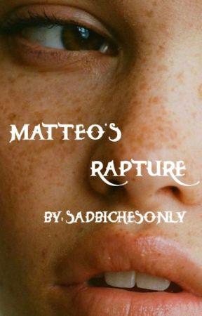 Matteo's Rapture by sadbichesonly