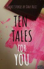 Ten Tales for You by DavyRuiz