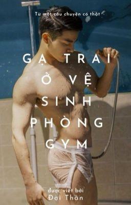 Gạ trai ở vệ sinh phòng gym