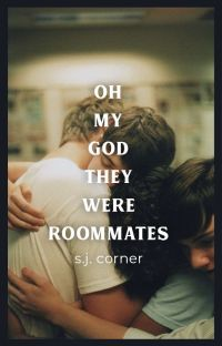 Oh My God, They Were Roommates cover