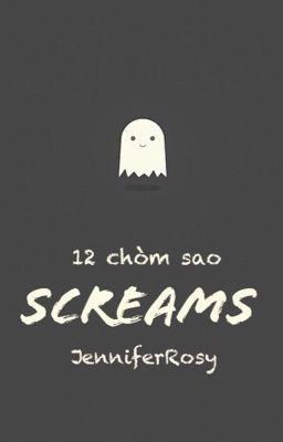 Đọc truyện (12 chòm sao) Screams