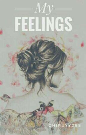 My Feelings [Hiatus] by chipuyy098