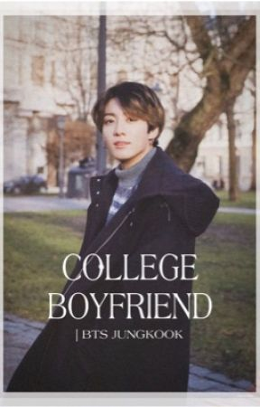 COLLEGE BOYFRIEND | BTS JUNGKOOK ✔️ by ultijung