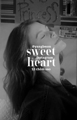 Đọc truyện [ 12cs ] Instagram - Sweetheart
