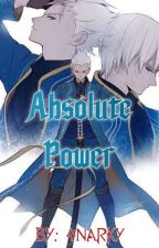 Absolute Power (Male Vergil Reader X RWBY)  by 4NARKY