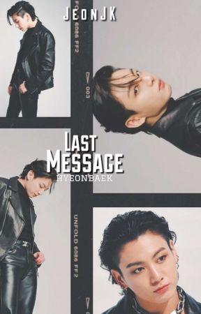 [COMPLETE] Last Message +jjk+ by hyeonbaek