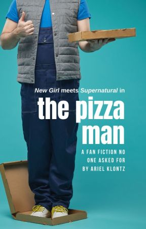 The Pizza Man (a SUPERNATURAL / NEW GIRL crossover fanfic that no one asked for) by arielklontz