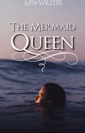The Mermaid Queen [GxG] by apwwrites