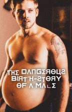 The Dangerous Birth-Story of a Male by DavidCample