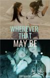 Wherever that may be cover