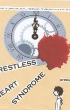Restless Heart Syndrome by mychemicalbitchbot
