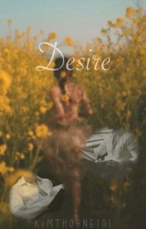 Desire by kimthorne101