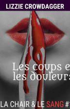 Les coups et les douleurs (La chair & le sang, saison 1, épisode 1) by crowdagger