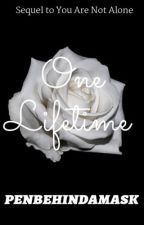 One Lifetime (A Phantom of the Opera Fanfiction) by penbehindamask