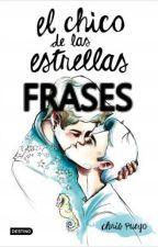 EL CHICO DE LAS ESTRELLAS (MIS FRASES FAVORITAS) by constelaciones178