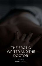 The Erotic Writer And The Doctor (COMPLETED) by sweetden_