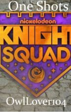 Knight Squad One Shots by OwlLover104