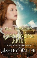 Mail Order Bride: The Gunslinging Bride (#1, Western Reach Western Romance) by ashleywalt