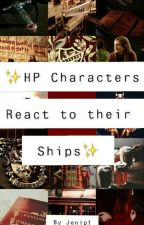 ~Harry Potter Characters react to Ships~ by Jen1pi