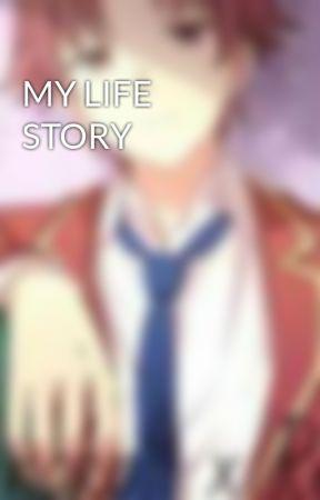 MY LIFE STORY by NorSyarina6