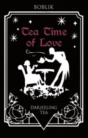 Tea Time of Love- Pure Darjeeling Tea by B03lik