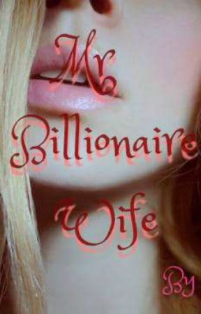 Mr Billionaire's Wife by blue_mask_girl