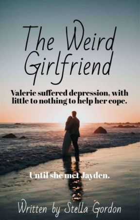 The Weird Girlfriend by StellaGordon6