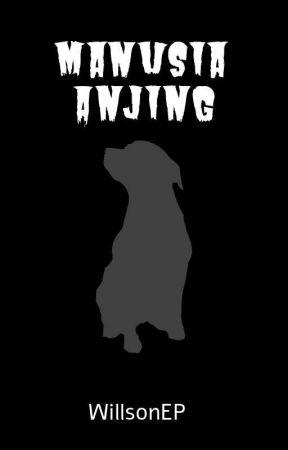 Manusia Anjing by WillsonEP
