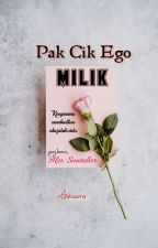 Pak Cik Ego Milik Miss Sweetalker (?) [✓] by xtheaura