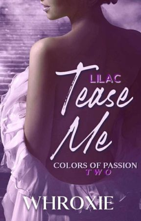 Colors of Passion 2: Tease Me by Whroxie