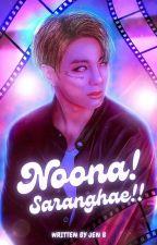 """""""NOONA! SARANGHAE!""""- J.JK ff by JenBTae"""
