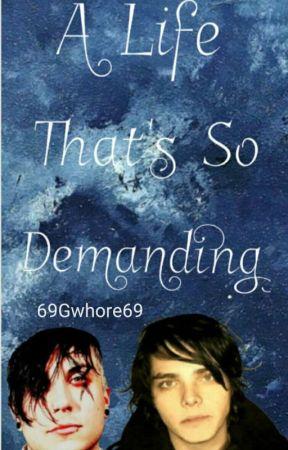 A Life That's So Demanding    Frerard by 69Gwhore69