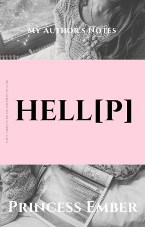 Hell[P]: My Author's Notes by 0z0lithium0z0