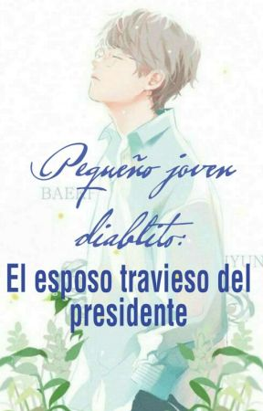 Pequeño joven diablito: El esposo travieso del presidente [CHANBAEK] by PeachBlossom6104