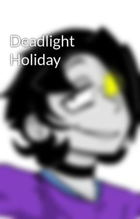 Deadlight Holiday by SpaceDimentio
