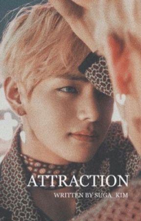 Attraction    Kim Taehyung  by Suga_Kim