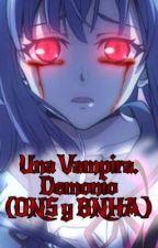 Una Vampira demonio (ONS y BNHA) by kiumi_Cat