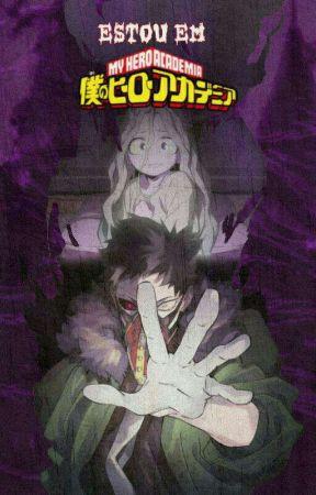 Estou Em Boku no Hero! (Nani?)(3°Temp)[HIATUS...] by Kiotosin