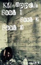Kidnapped Books 1&2&3 (Watty Awards) by Madi303