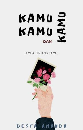 KAMU, KAMU DAN KAMU by dezzptr_